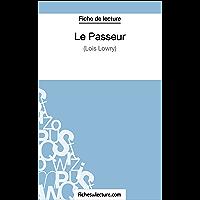 Le Passeur de Lois Lowry (Fiche de lecture): Analyse complète de l'oeuvre (FICHES DE LECTURE)