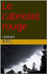 Le cabriolet rouge: roman