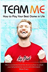 TEAM ME - How to Play Your Best Game in Life Paperback