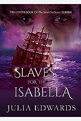 Slaves for the Isabella (The Scar Gatherer) Paperback