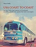 USA coast to coast. Da New York a San Francisco in Greyhound attraverso quindici stati, quattro fusi orari e un uragano
