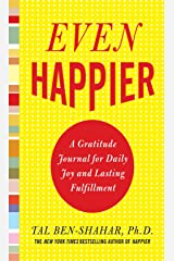 Even Happier: A Gratitude Journal for Daily Joy and Lasting Fulfillment (English Edition) Kindle Ausgabe