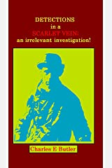 Detections in a Scarlet Vein; an irrelevent investigation Kindle Edition