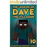 Dave the Villager 10: An Unofficial Minecraft Book (The Legend of Dave the Villager)