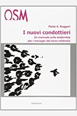 I nuovi condottieri. Un manuale sulla leadership per i manager del terzo millennio Copertina flessibile
