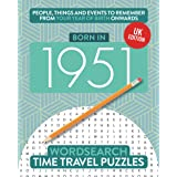 Born in 1951: Your Life in Wordsearch Puzzles: 17 (Time Travel Wordsearch Puzzles)
