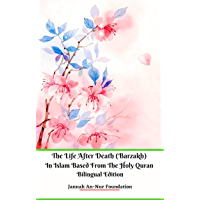 The Life After Death (Barzakh) In Islam Based from The Holy Quran Bilingual Edition (German Edition)