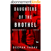 Daughters Of The Brothel: Stories from Delhi's Red-light District (English Edition)