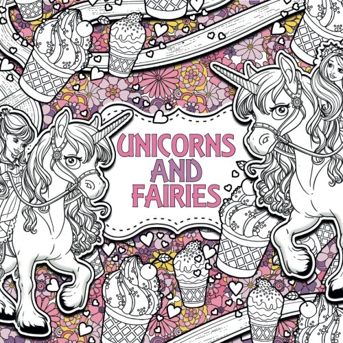 Unicorns And Fairies A Creative Colouring Book Volume 2 For Children