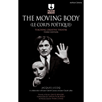 The Moving Body (Le Corps Poétique): Teaching Creative Theatre (Theatre Makers)