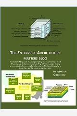 The Enterprise Architecture matters blog Kindle Edition
