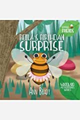 Bella's Birthday Surprise: Volume 1 (Little Friends: Woodland Adventures Series) Paperback