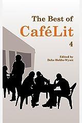 The Best of CaféLit 4 Kindle Edition
