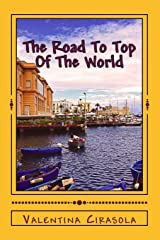 The Road To Top Of The World: Short Stories In The Land Of Puglia Paperback