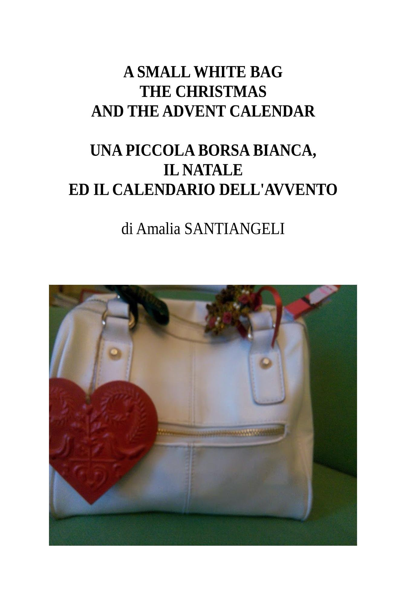 Borsa Calendario.A Small White Bag The Christmas And The Advent Calendar Una Piccola Borsa Bianca Il Natale Ed Il Calendario Dell Avvento Giochi Legno