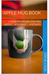 Apple Mug Book: A book for people that like apples... and mugs ... and puns Kindle Edition