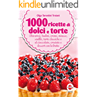 1000 ricette di dolci e torte  eNewton Manuali e Guide