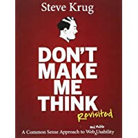 Don't Make Me Think, Revisited : A Common Sense Approach to Web & Mobile Usability (3rd Edition)