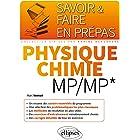 Physique-chimie MP/MP* (Savoir et Faire en Prépas)