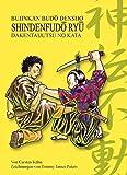 Shinden Fudô Ryû Dakentaijutsu no Kata: Bujinkan Budô Densho