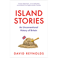 Island Stories: An Unconventional History of Britain (English Edition)