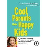 Cool parents make happy kids: Pour une éducation positive accessible à tous !: 31548