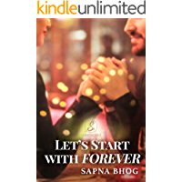 Let's Start with Forever: An Indian Billionaire romance (The Sehgal Saga (Family & Friends) Book 2)