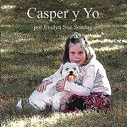 Casper y Yo (Spanish Edition) von [Sondag, Evelyn]