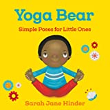Yoga Bear: Simple Poses for Little Ones: 2 (Yoga Bug Board Book Series)