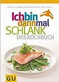 Ich bin dann mal schlank - das Kochbuch (GU Diät&Gesundheit)