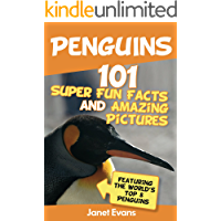 Penguins: 101 Fun Facts & Amazing Pictures (Featuring The World's Top 8 Penguins)
