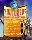 YouTubers JOUER AU FORTNITE LIVRE DE COLORATION - Dan TDM, DAKOTAZ, ALI A, NINJA, MYTH, SLOGOMAN, PEWDIEPIE, BEAUCOUP PLUS ..