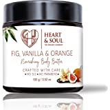 Heart and Soul Fig, Vanilla and Orange Nourishing Body Butter; Crafted with Care; 100% Pure and Natural No Parabens No SLS; 1