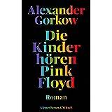 Die Kinder hören Pink Floyd: Roman (German Edition)