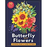 Coloring Book in Large Pictures Butterfly and Flowers: 50 Beautiful Designs for Stress Relief - Simple and Easy to…
