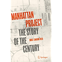 Manhattan Project: The Story of the Century (English Edition)