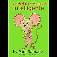 La Petite Souris Intelligente (Un livre d'images pour les enfants): Clever Little Mouse – French Edition
