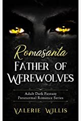 Romasanta: Father of Werewolves: Adult Dark Fantasy Paranormal Romance Series (The Cedric Series Book 2) Kindle Edition