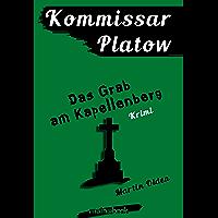 Kommissar Platow, Band 2: Das Grab am Kapellenberg: Kriminalroman