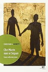 Che Morte Non Vi Separi: (Fuoco sulla mia Carne) (Italian Edition) Kindle Edition