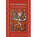 The Nakshatras: The Stars Beyond the Zodiac