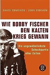Wie Bobby Fischer den Kalten Krieg gewann: Die ungewöhnlichste Schachpartie aller Zeiten Perfect Paperback