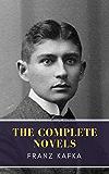 Franz Kafka: The Complete Novels (English Edition)