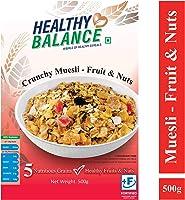 Healthy Balance Crunchy Muesli - Fruits & Nuts 500gm