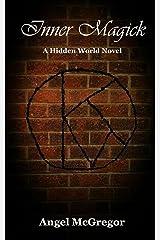 Inner Magick: A Hidden World Novel (Hidden World Novels) Paperback
