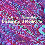 Science is Beautiful: Disease and Medicine: Under the Microscope