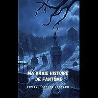 Ma vraie histoire de fantôme: Une belle histoire de fantômes pour ceux qui osent le genre horreur