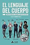 El Lenguaje del Cuerpo: Cómo interpretar a los demás a través de sus gestos (Spanish Edition)