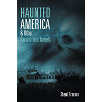 Haunted America & Other Paranormal Travels (English Edition)