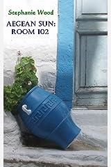 Aegean Sun: Room 102 Kindle Edition